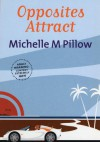 Opposites Attract - Michelle M. Pillow