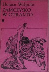 Zamczysko w Otranto: opowieść gotycka - Horace Walpole