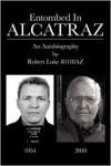 Entombed in Alcatraz - Robert Victor Luke, Ida Marie Luke, Ian C. Craig