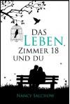 Das Leben, Zimmer 18 und du (German Edition) - Nancy Salchow