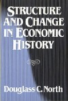 Structure and Change in Economic History - Douglass C. North