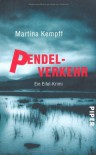 Pendelverkehr: Ein Eifel-Krimi (Eifelkrimis) - Martina Kempff