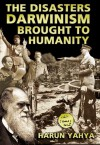 The Disasters Darwinism Brought to Humanity - Harun Yahya