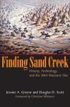 Finding Sand Creek: History, Archeology, and the 1864 Massacre Site - Jerome A. Greene, Douglas D. Scott, Christine Whitacre