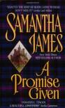 A Promise Given - Samantha James, Sandra Kleinschmidt