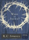 Who Is Jesus? (Crucial Questions #1) - R.C. Sproul