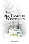 The Six Train to Wisconsin: 1 - Kourtney Heintz