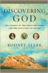Discovering God: The Origins of the Great Religions and the Evolution of Belief - Rodney Stark
