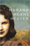 Manana Means Heaven - Tim Z. Hernandez