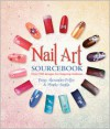 Nail Art Sourcebook: Over 500 Designs for Fingertip Fashions - Pansy Alexander
