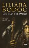 Los días del fuego (La Saga de los Confines, #3) - Liliana Bodoc