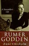 Rumer Godden: A Storyteller's Life - Anne Chisholm, Macmillan Publishers