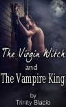 The Virgin Witch and the Vampire King - Trinity Blacio