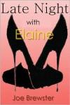 Late Night With Elaine - Joe Brewster