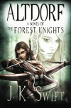 ALTDORF (A Novel of The Forest Knights Book 1) - J.K. Swift