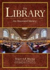 The Library: An Illustrated History - Stuart A.P. Murray, Nicholas A. Basbanes, Donald G. Davis Jr.