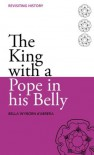 The King with a Pope in His Belly - Bella Wydorn d'Abrera