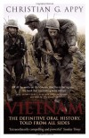 Vietnam: The Definitive Oral History, Told From All Sides - Christian G. Appy
