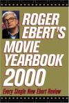 Roger Ebert's Movie Yearbook 2000 - Roger Ebert
