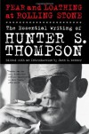 Fear and Loathing at Rolling Stone: The Essential Writing of Hunter S. Thompson - Hunter S. Thompson, Jann S. Wenner, Jann Wenner