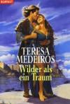 Wilder Als Der Traum - Teresa Medeiros
