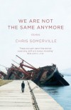 We Are Not the Same Anymore - Chris Somerville
