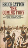 The Coming Fury (Centennial History of the Civil War 1) - Bruce Catton