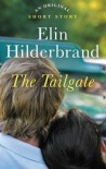 The Tailgate: An Original Story - Elin Hilderbrand