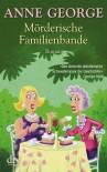 Mörderische Familienbande: Roman (German Edition) - Anne George, Christiane Filius-Jehne