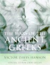 The Wars of the Ancient Greeks and Their Invention of Western Military Culture (The Cassell history of Warfare) - Victor Davis Hanson