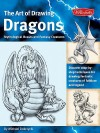 The Art of Drawing Dragons, Mythological Beasts, and Fantasy Creatures - Michael Dobrzycki