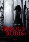 Rouge rubis - Kerstin Gier,  Nelly Lemaire