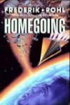 Homegoing - Frederik Pohl