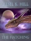 The Hatching (A short story) - Liesel K. Hill