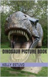 Dinosaur Picture Book - Kelly Estuvo