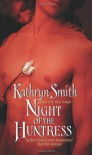 Night of the Huntress - Kathryn Smith