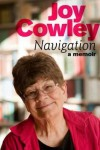 Navigation: A Memoir - Joy Cowley