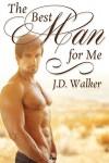 The Best Man for Me - J.D. Walker