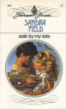Walk by My Side - Sandra Field