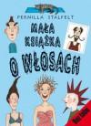 Mała książka o włosach - Pernilla Stalfelt