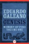 Genesis (Memory of Fire, 1) - Eduardo Galeano
