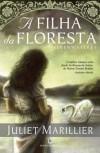 A Filha da Floresta (Trilogia de Sevenwaters, #1) - Juliet Marillier, Irene Daun e Lorena, Nuno Daun e Lorena