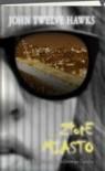 Złote miasto (Czwarty Wymiar, #3) - John Twelve Hawks, Robert J. Szmidt