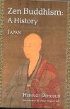 Zen Buddhism: A History (Japan) (Treasures of the World's Religions) (Volume 2) - James W. Heisig, Heinrich Dumoulin, Paul F. Knitter