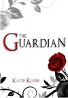 The Guardian (The Guardians, Book 1) - Katie Klein