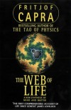 The Web Of Life: A New Synthesis Of Mind And Matter - Fritjof Capra