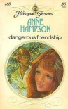 Dangerous Friendship - Anne Hampson