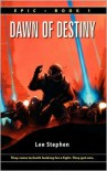 Epic: Dawn of Destiny - Lee Stephen