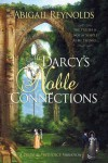Mr. Darcy's Noble Connections - Abigail Reynolds