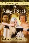 A Ranger's Tale - Mysti Parker